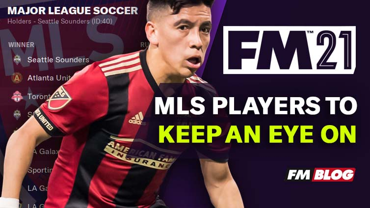 4 MLS Players to Keep an Eye On in Football Manager 2021