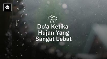 Do'a Ketika Hujan Lebat dan Penanggulan Banjir
