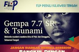 FLP Peduli Sulawesi Tengah, Yuk Sumbangkan Infak Terbaik Anda untuk Palu, Donggala dan Sekitarnya!