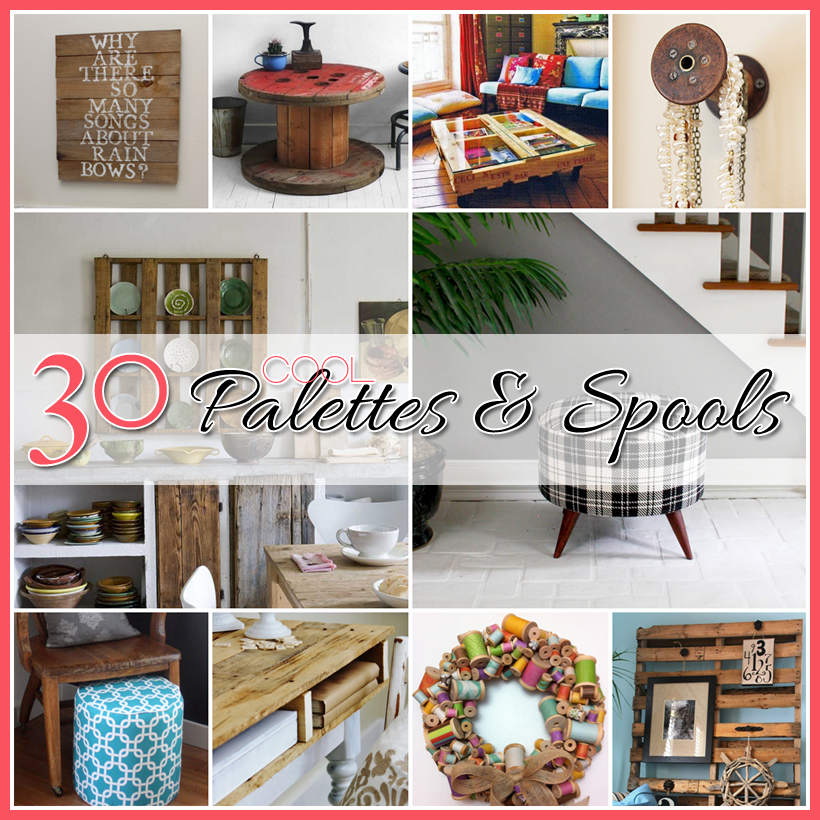 30 Cool and Creative Pallet and Spool Projects