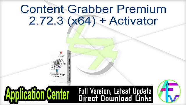 Content Grabber Premium 2.72.3 (x64) + Activator