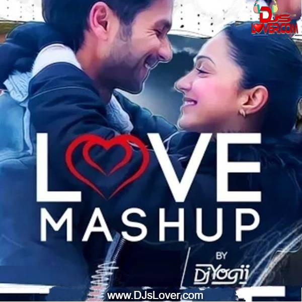 Love Mashup Remix DJ Yogii