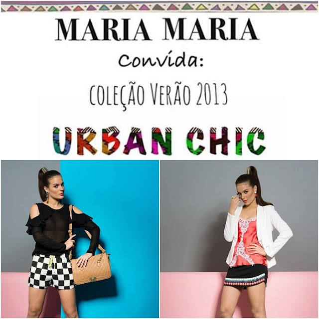 ef1bdc530 Urban Chic | Maria Maria convida você para hoje ir conferir as novidades  para o verão, com muita cor e um pouco do estilo urbano.