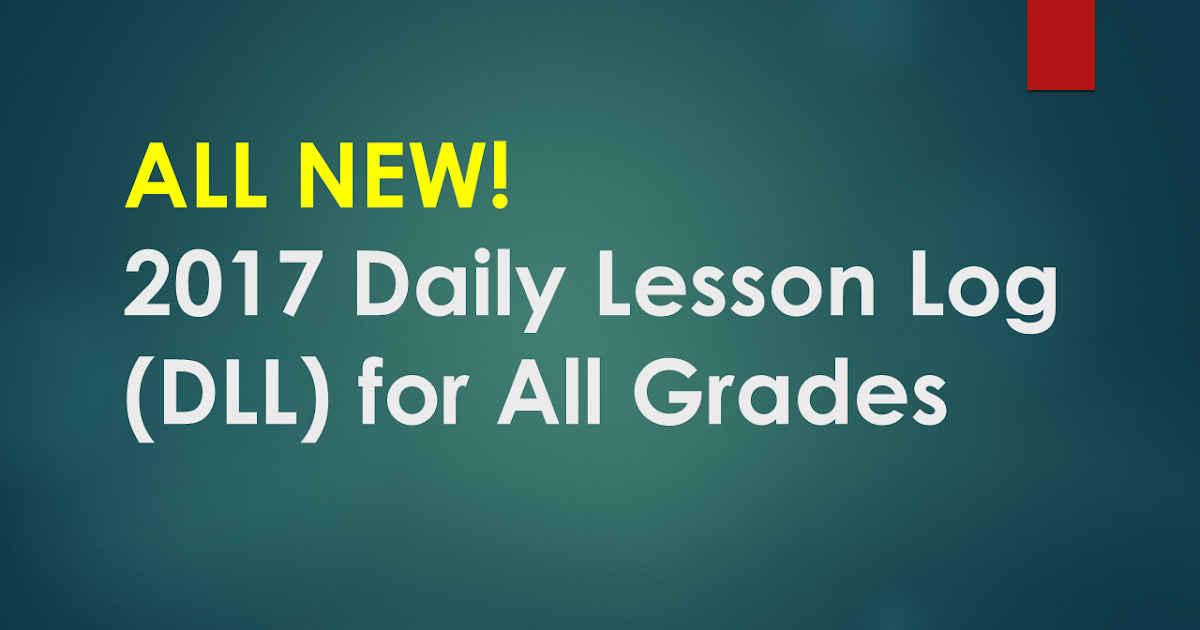 ALL NEW!!! 2017 Daily Lesson Log for All Grades (Updated DLL for Quarter 2, Week 3) | DEPED ...
