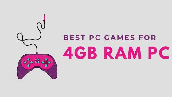 Games for 4gb ram PC list