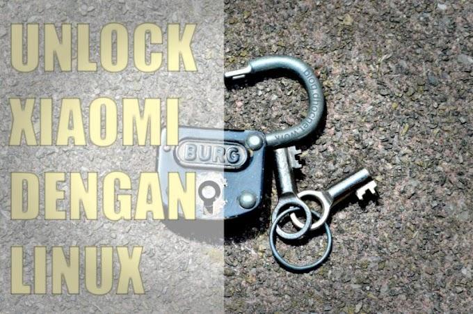 Cara Unlock Xiaomi Bootloader Dengan Linux