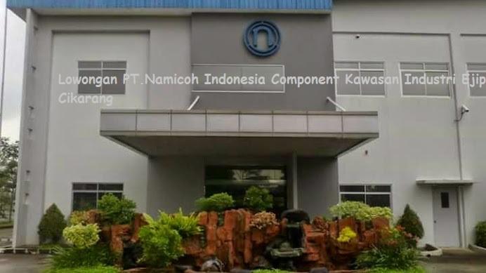 Lowongan PT.Namicoh Indonesia Component Kawasan Industri Ejip Cikarang