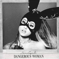 The Top 50 Albums of 2016: 47. Ariana Grande - Dangerous Woman