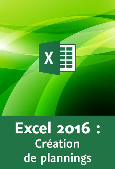Créer un planning avec Excel 2016
