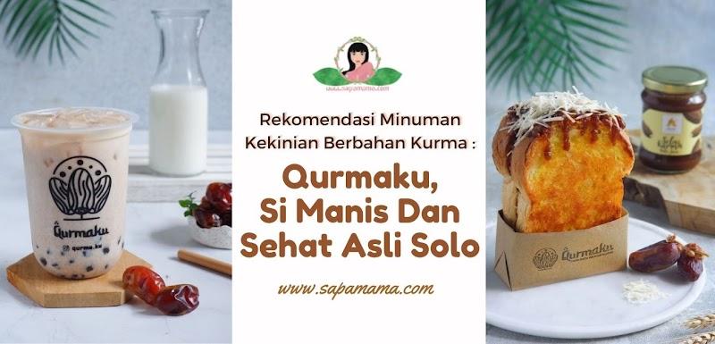 Rekomendasi Minuman Kekinian Berbahan Kurma : Qurmaku, Si Manis Dan Sehat Asli Solo