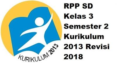 RPP SD Kelas 3 Semester 2 Kurikulum 2013 Revisi 2018