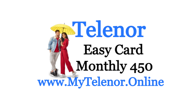 Telenor Monthly Easy Card 450 | Telenor Packages | 2021