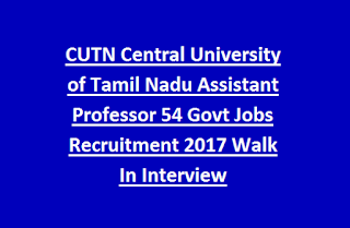 CUTN Central University of Tamil Nadu Assistant Professor 54 Govt Jobs Recruitment 2017 Walk In Interview