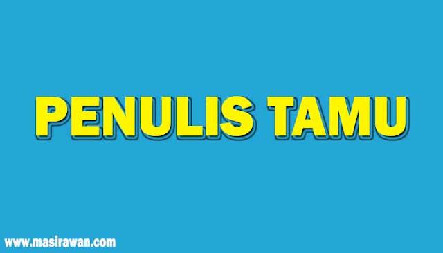 Penulis Tamu di masirawan.com GRATIS!