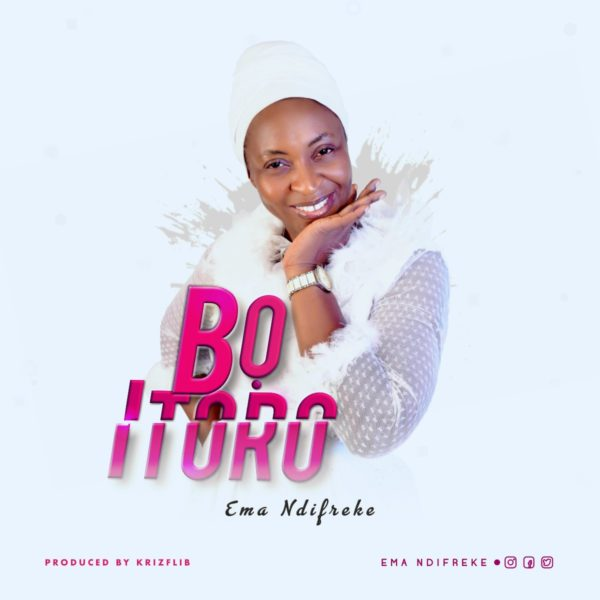 Ema Ndifreke - Bo Itoro Lyrics & Mp3 Download