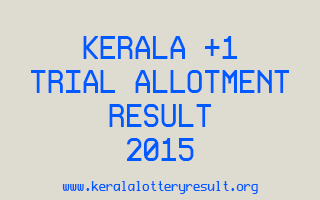 Kerala Plus One Trial Allotment Result 2015