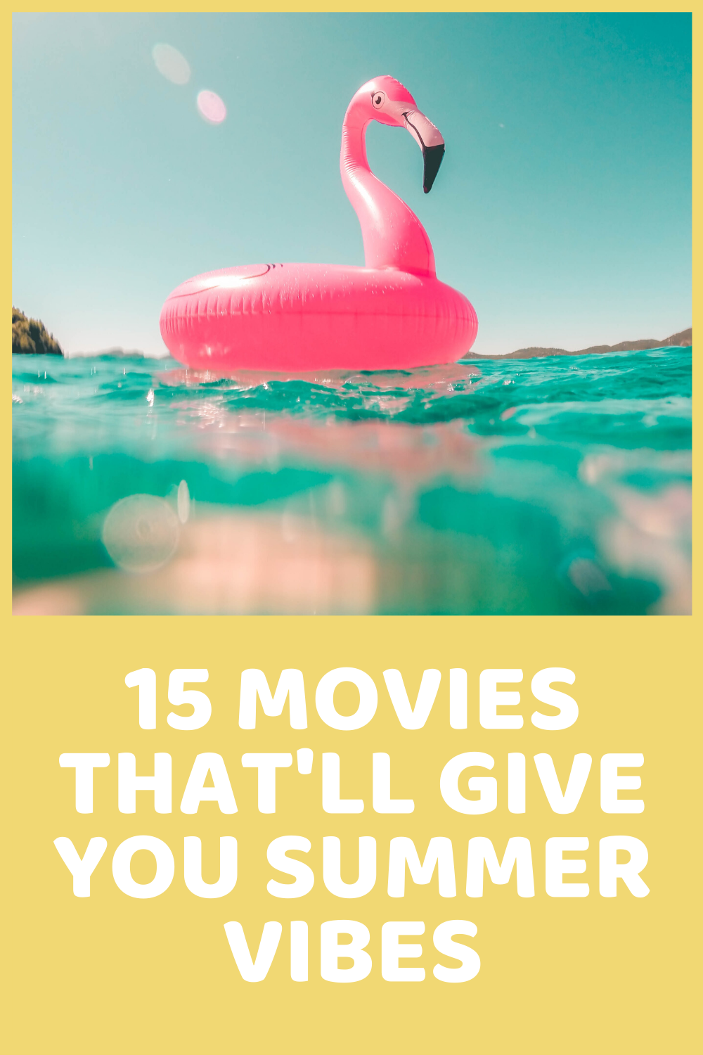 15 Movies That'll Give You Summer Vibes