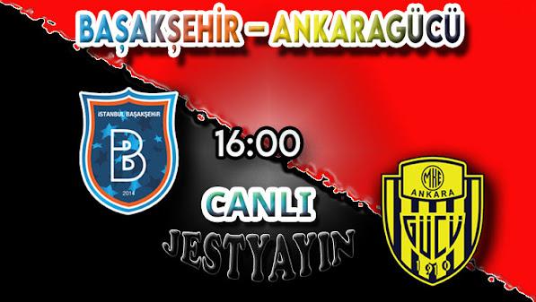 Başakşehir – Ankaragücü canlı maç izle