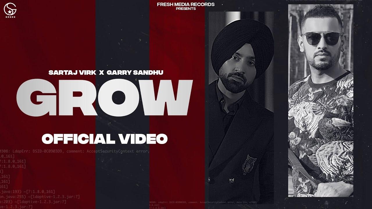 Grow lyrics Sartaj Virk x Garry Sandhu Punjabi song