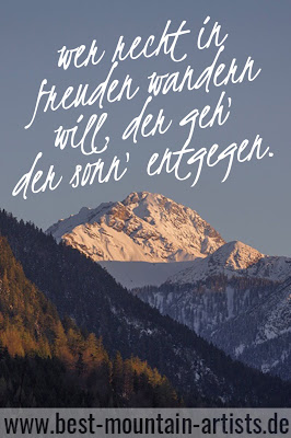 """Wer recht in Freuden wandern will, der geh' der Sonn' entgegen."", Emanuel Geibel"