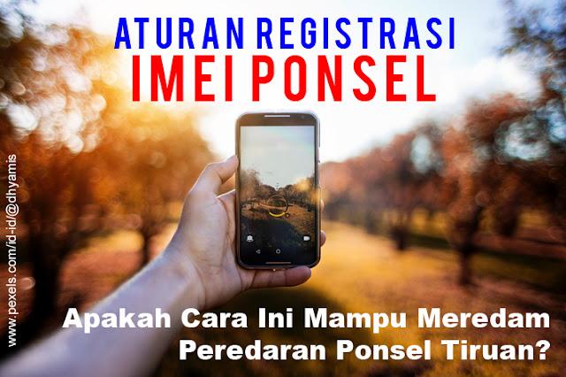 Cara Registrasi IMEI Ponsel
