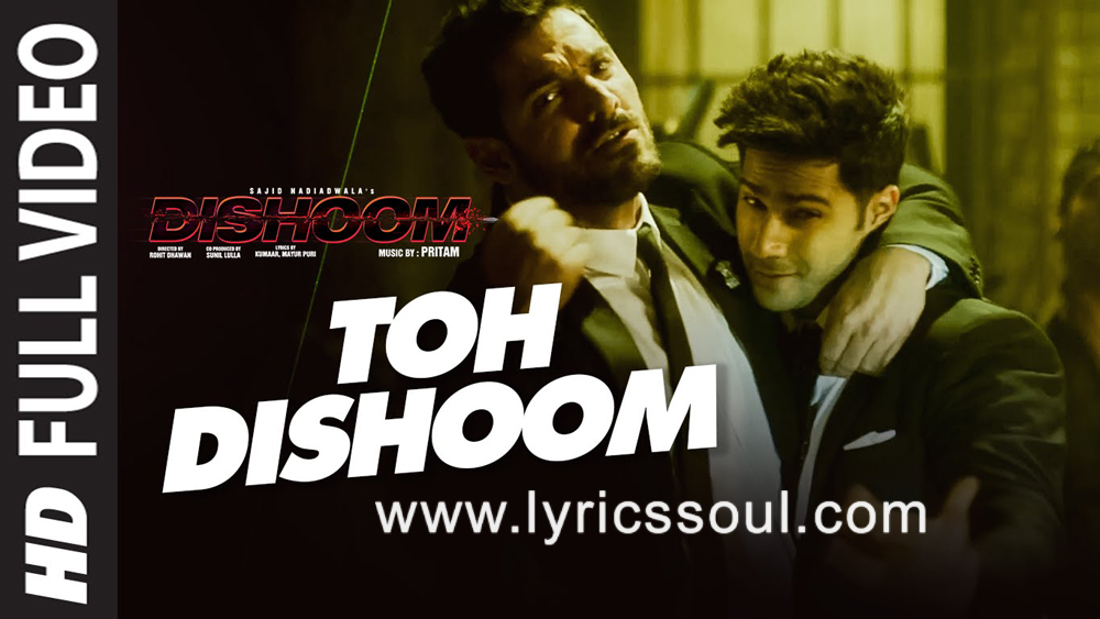 The Toh Dishoom lyrics from 'Dishoom', The song has been sung by Raftaar, Shahid Mallya, . featuring John Abraham, Jacqueline Fernandez, Varun Dhawan, Akshay Khanna. The music has been composed by Pritam, , . The lyrics of Toh Dishoom has been penned by Mayur Puri,