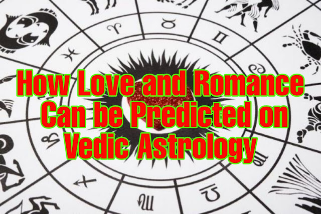 How Love and Romance Can be Predicted on Vedic Astrology