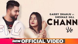 Chann Ve - Garry Dhanju ft Shehnaz Gill Song Lyrics Mp3 Download