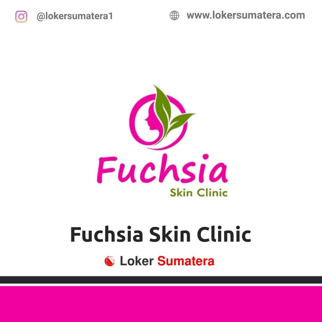Lowongan Kerja Pekanbaru: Fuchsia Skin Clinic Maret 2021
