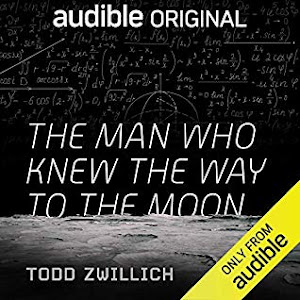 The Man Who Knew The Way to the Moon by Todd Zwillich