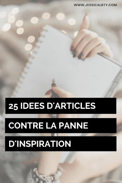 25 IDÉES D'ARTICLES CONTRE LA PANNE D'INSPIRATION ALT BLOG BLOGGING CONSEIL SEO
