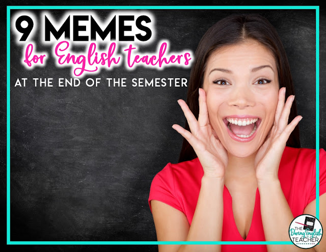 Nine Memes English Teachers Can Relate to at the End of the Year