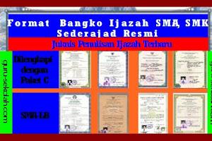 Format Blangko Ijazah SMA, SMK Dan  Paket C Tahun 2017