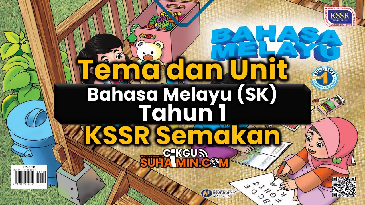 Tema Dan Unit Bahasa Melayu Sk Tahun 1 Kssr Semakan
