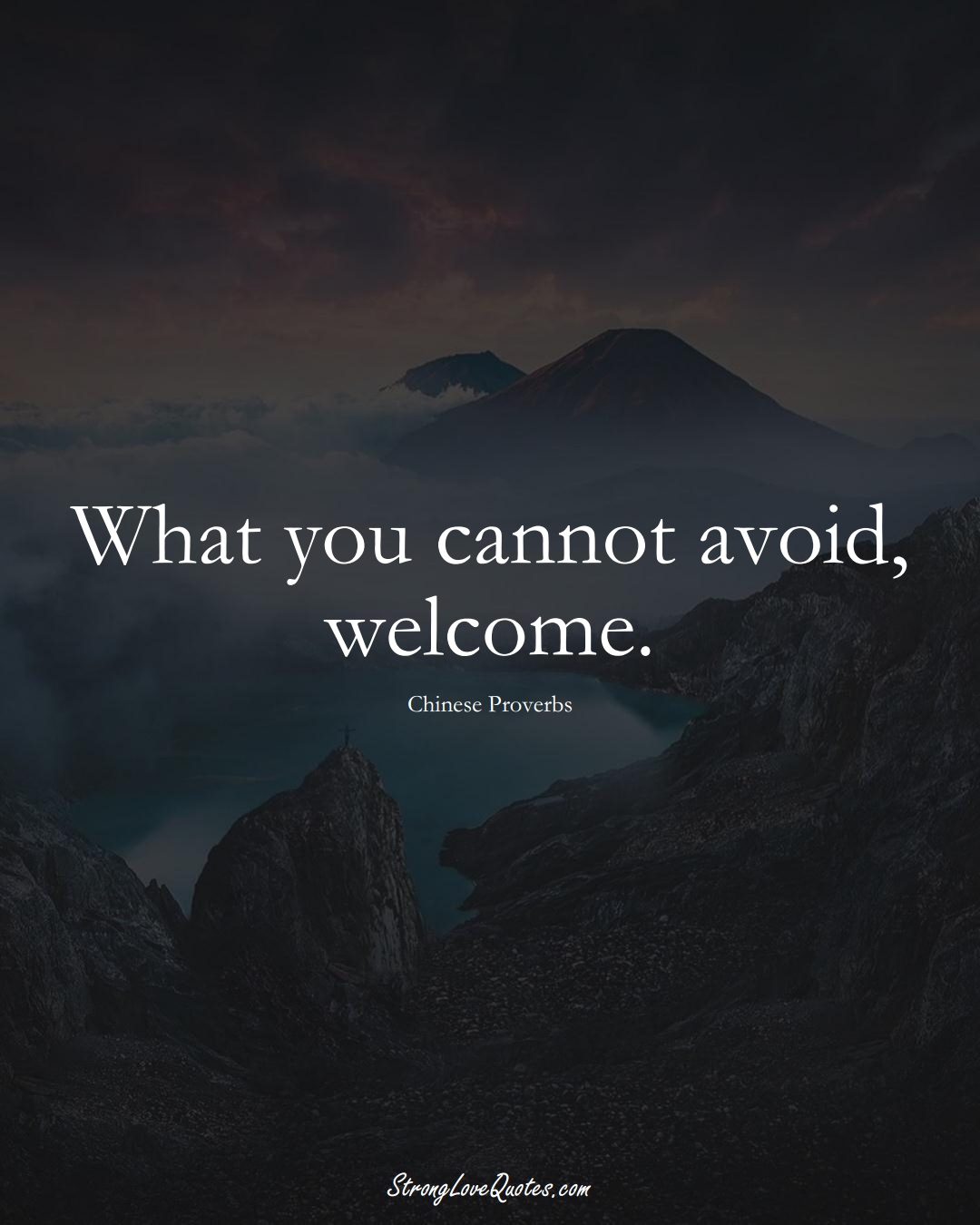 What you cannot avoid, welcome. (Chinese Sayings);  #AsianSayings