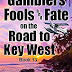 Gamblers Fools And Fate On The Road To Key West - Caribbean Adventure/Humor by Michael Reisig