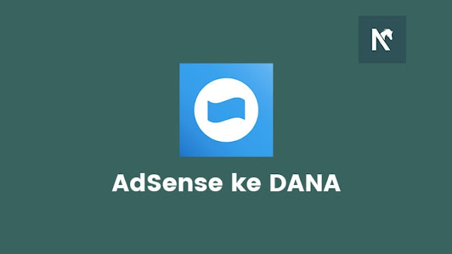 Menerima Pembayaran Google AdSense Menggunakan DANA