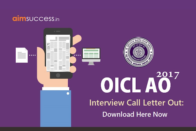 OICL AO Interview Call letter 2017 Out: Download Here