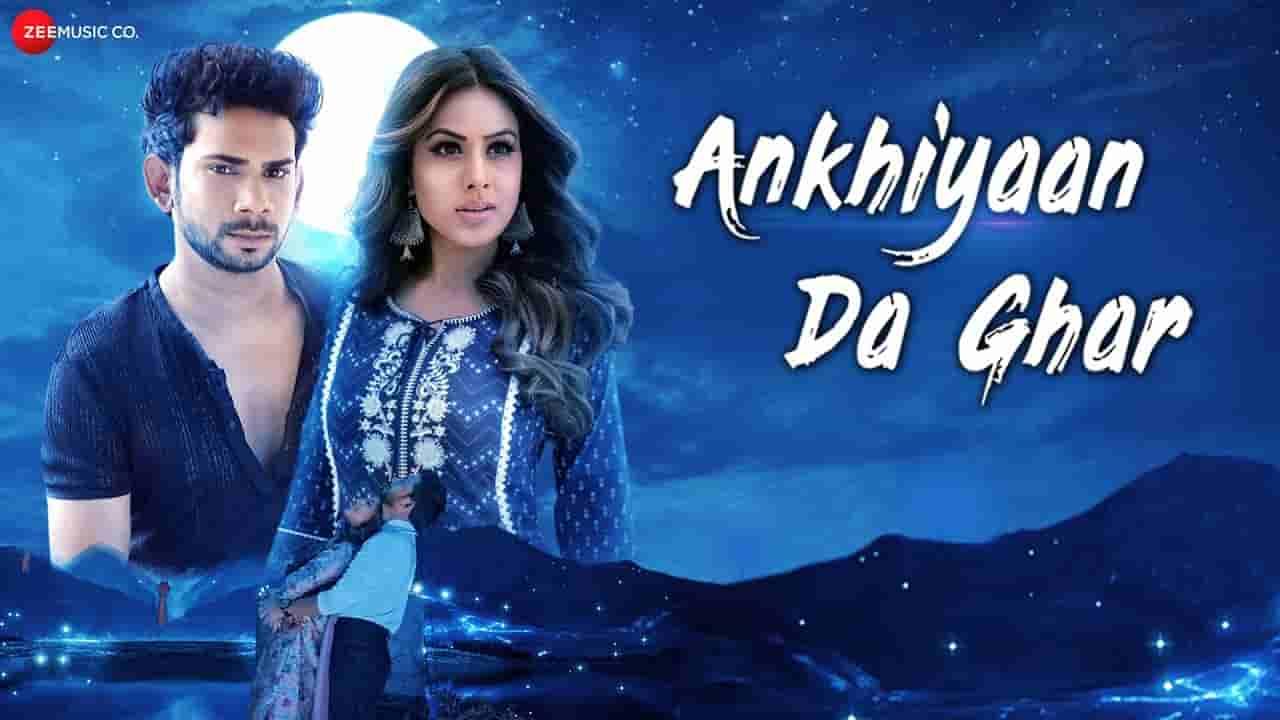 अँखियाँ दा घर Ankhiyaan da ghar lyrics in Hindi Yasser Desai Hindi Song