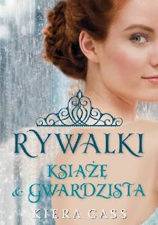 """""""Rywalki. Książę i gwardzista"""" Kiera Cass"""