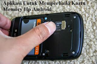 Aplikasi Untuk Memperbaiki Kartu Memory Hp Android Yang Rusak