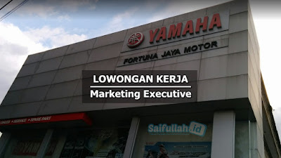 Lowongan Kerja Marketing Executive Yamaha Fortuna Jaya Motor Pontianak