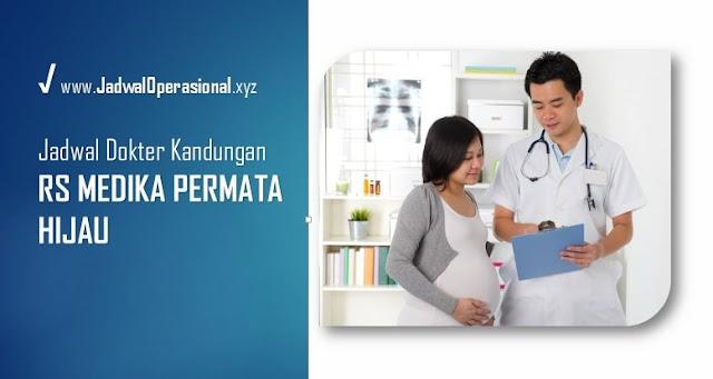 Jadwal Dokter Kandungan RS Medika Permata Hijau