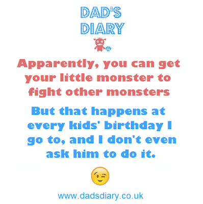 Apparently you can get your little monster to fight other monsters in Pokemon GO. But that happens at every kids birthday party I go to, and I don't even ask my son to do it, it just happens - funny joke meme about parenting a small child or toddler and it's the same as Pokemon Go
