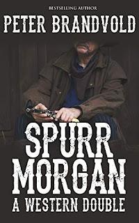 Spurr Morgan - a shoot 'em up western by Peter Brandvold