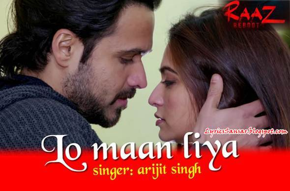 LO MAAN LIYA Lyrics : Raaz Reboot Song