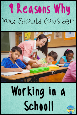 Why work in a school setting? 9 reasons to consider it!