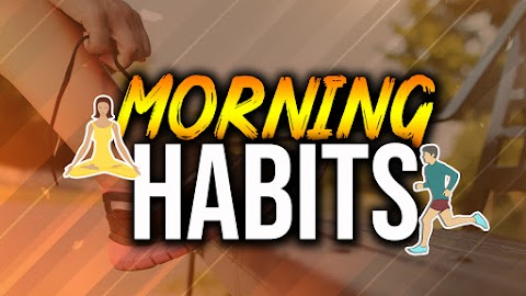 11 Morning Habits To Make Your Day Awesome - Evolution's Revolution