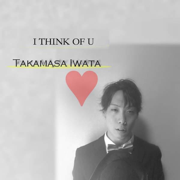 [Single] 岩田貴雅 – I THINK OF U (2015.08.28/MP3/RAR)