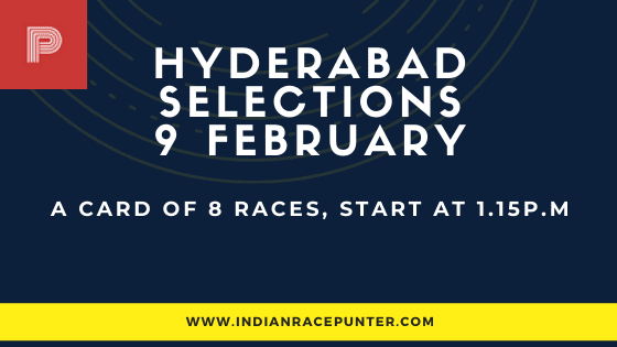 Hyderabad Race Selections  9 February, India Race Tips by indianracepunter,